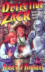 Detective Zack : The Secret of Blackloch Castle - Jerry D Thomas