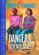 Danger on Seventh Street and Other Stories - Jerry D Thomas