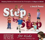Step by Step : Helping Children Understand the Principles of Steps to Christ - Jerry D Thomas