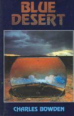 Blue Desert - Charles Bowden