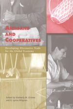 Artisans and Cooperatives : Developing Alternative Trade for the Global Economy