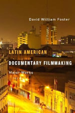 Latin American Documentary Filmmaking : Major Works - Professor Ramon Eduardo Ruiz