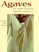 Agaves of Continental North America - Howard Scott Gentry