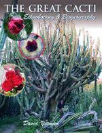 The Great Cacti : Ethnobotany and Biogeography - David Yetman