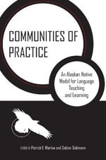 Communities of Practice : An Alaskan Native Model for Language Teaching and Learning