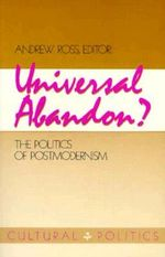 Universal Abandon? : Politics of Postmodernism - Andrew Ross