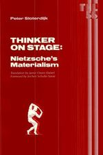 Thinker on Stage : Nietzsche's Materialism - Peter Sloterdijk