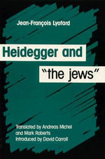 Heidegger and the Jews : The Kantian Critique of History