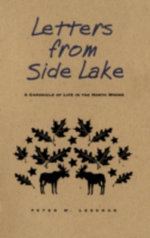 Letters from Side Lake : A Chronicle of Life in the North Woods - Peter Leschak