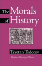 The Morals of History - Tzvetan Todorov
