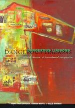 Dangerous Liaisons : Gender, Nation and Postcolonial Perspectives - Anne McClintock