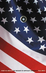 Primitive America : The Ideology of Capitalist Democracy - Paul Smith