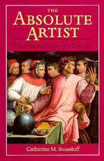 The Absolute Artist : The Historiography of a Concept - Catherine M. Soussloff