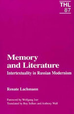 Memory and Literature : Intertextuality in Russian Modernism - Renate Lachmann