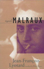 Signed Malraux : A Report on Knowledge - Jean-Francois Lyotard