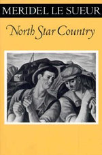 North Star Country : The Fesler-Lampert Minnesota Heritage Book Series - Meridel Leseur