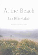 At the Beach : The Complete Guide to Simplicity and Comfort on th... - Jean Didier Urbain