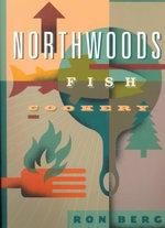 Northwoods Fish Cookery - Ron Berg