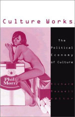 Culture Works : The Political Economy of Culture
