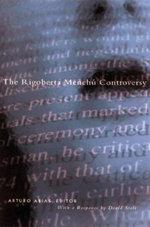 The Rigoberta Menchu Controversy - Arturo Arias