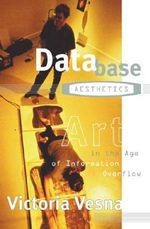 Database Aesthetics : Art in the Age of Information Overflow