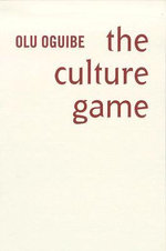 The Culture Game : An Introduction - Olu Oguibe