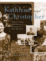 Kathleen and Christopher : Christopher Isherwood's Letters to His Mother - Christopher Isherwood