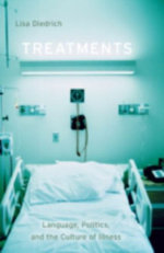 Treatments : Language, Politics, and the Culture of Illness - Lisa Diedrich