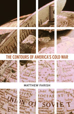 Contours of America's Cold War - Matthew Farish
