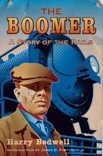 Boomer : A Story of the Rails - Harry Bedwell