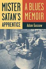 Mister Satan's Apprentice : A Blues Memoir - Adam Gussow
