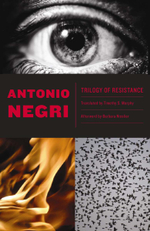 Trilogy of Resistance - Antonio Negri