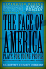 Face of America : Plays for Young People - Children's Theatre Company