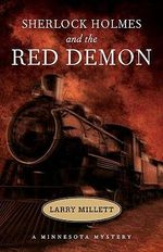 Sherlock Holmes and the Red Demon : Fesler-Lampert Minnesota Heritage Book - Larry Millett