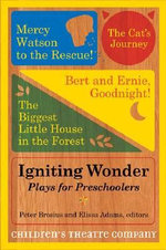 Igniting Wonder : Plays for Preschoolers - Childern's Theatre Company