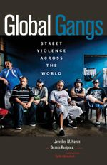 Global Gangs : Street Violence Across the World
