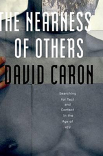 The Nearness of Others : Searching for Tact and Contact in the Age of HIV - David Caron