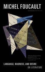 Language, Madness, and Desire : On Literature - Michel Foucault