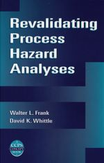 Revalidating Process Hazards Analyses : CCPS Concept Books - Walter L Frank