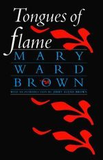 Tongues of Flame - Mary Ward Brown