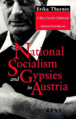 National Socialism and Gypsies in Austria : Work, Education, and Political Activism of Palesti... - Erika Thurner
