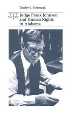 Judge Frank Johnson and Human Rights in Alabama - Tinsley E. Yarbrough