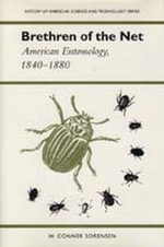 Brethren of the Net : American Entomology, 1840-1880 - Connor Sorensen