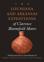 The Louisiana and Arkansas Expeditions of Clarence Bloomfield Moore : Textiles, Basketry, Stone, Bone, Shell, Ceramics, ...