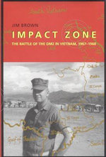 Impact Zone : The Battle of the DMZ in Vietnam, 1967-1968 - Jim Brown
