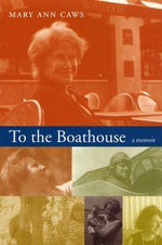 To the Boathouse : A Memoir - Mary Ann Caws