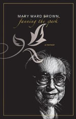 Fanning the Spark : A Memoir - Mary Ward Brown