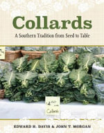 Collards : A Southern Tradition from Seed to Table - Edward H. Davis