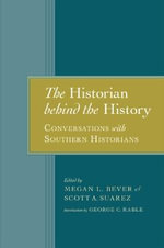 The Historian Behind the History : Conversations with Southern Historians
