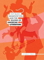 Hot Music, Ragmentation, and the Bluing of American Literature - Steven C. Tracy